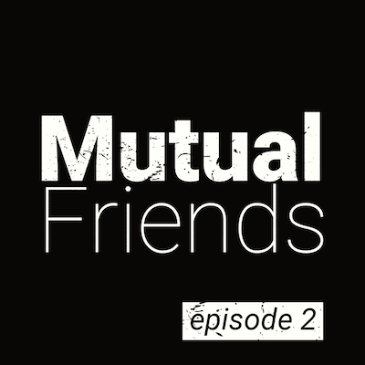 Mutual Friends Podcast/Ep 1